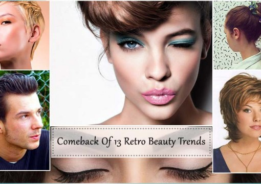 Comeback Of 13 Retro Beauty Trends