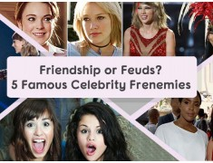 Friendship Or Feuds? 5 Famous Celebrity Frenemies