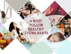 9 Must Follow Healthy Living Habits