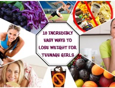 10 Incredibly Easy Ways To Lose Weight For Teenage Girls