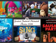 10 Greatest Featured Animated Movies 2016
