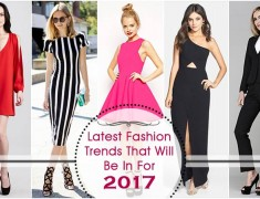 Latest Fashion Trends That Will Be In For 2017