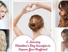 5 Amazing Valentines Day Hairstyles to Impress Your Boyfriend