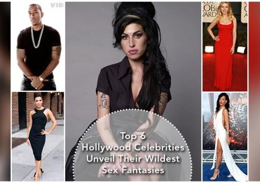Top 6 Hollywood Celebrities Unveil Their Wildest Sex Fantasies