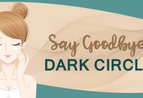 Say Goodbye to Dark Circles